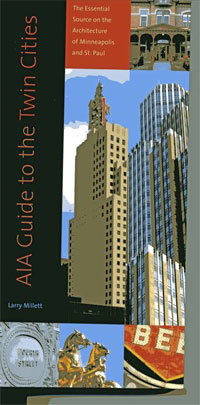 AIA Guide to the Twin Cities by Larry Millet